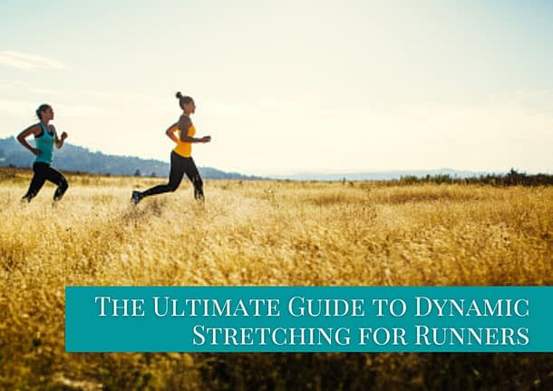 Why Do Runners Need Dynamic Stretches?